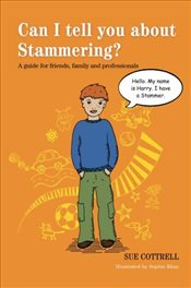 Can I Tell You About Stammering?: A Guide for Friends, Family and Professionals - Cottrell, Sue