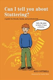 Can I Tell You About Stuttering?: A Guide for Friends, Family and Professionals - Cottrell, Sue