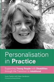 Personalisation in Practice: Supporting Young People With Disabilities Through the Transition to Adu - Franklin, Suzie
