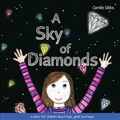 Sky of Diamonds: A Story for Children about Loss, Grief and Hope - Gibbs, Camille