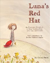 Lunas Red Hat: An Illustrated Storybook to Help Children Cope with Loss and Suicide - Smid, Emmi