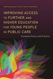 Improving Access to Further and Higher Education for Young People in Public Care: European Policy an - Jackson, Sonia