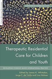 Therapeutic Residential Care for Children and Youth (Child Welfare Outcomes) - Whittaker, James K.