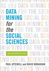Data Mining for the Social Sciences : An Introduction - Attewell, Paul