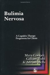 Bulimia Nervosa: A Cognitive Therapy Programme for Clients: A Cognitive Manual - Cooper, Myra