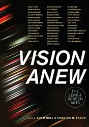 Vision Anew : The Lens and Screen Arts - Bell, Adam