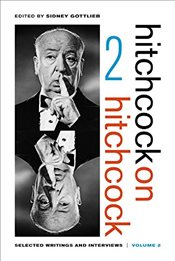 Hitchcock on Hitchcock : Selected Writings and Interviews : Volume 2 - Gottlieb, Sidney
