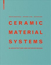 Ceramic Material Systems : In Architecture and Interior Design - Bechthold, Martin