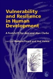 Vulnerability and Resilience in Human Development: A Festschrift for Ann and Alan Clarke - Schaffer, H. R.