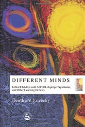 Different Minds: Gifted Children with AD/HD, Asperger Syndrome, and Other Learning Deficits - Lovecky, Deirdre V.