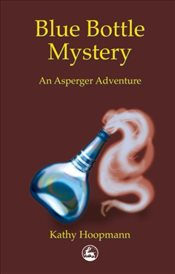 Blue Bottle Mystery: An Asperger Adventure (Asperger Adventures) - Hoopmann, Kathy