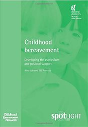 Childhood Bereavement: Developing the Curriculum and Pastoral Support - Job, Nina