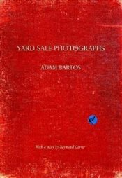 Yard Sale Photographs - Bartos, Adam