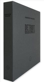 Detroit Disassembled - Moore, Andrew