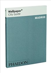 Madrid : Wallpaper City Guide - Robinson, Katherine