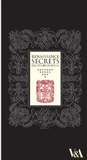 Renaissance Secrets : Recipes and Formulas - Wheeler, Jo