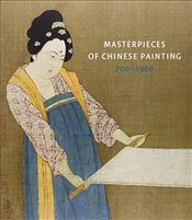 Masterpieces of Chinese Painting : 700 - 1900 -