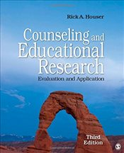 Counseling and Educational Research : Evaluation and Application - Houser, Rick A.