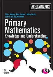 Primary Mathematics: Knowledge and Understanding (Achieving QTS Series) - Mooney, Claire