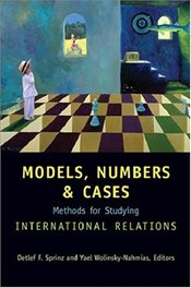 Models, Numbers, and Cases: Methods for Studying International Relations -
