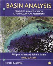 Basin Analysis : Principles and Application to Petroleum Play Assessment - Allen, Philip A.