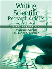 Writing Scientific Research Articles : Strategy and Steps - Cargill, Margaret
