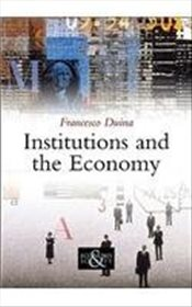 Institutions and the Economy - Duina, Francesco