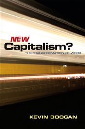 New Capitalism? : The Transformation of Work - Doogan, Kevin