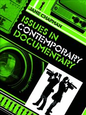 Issues in Contemporary Documentary - Chapman, Jane L.