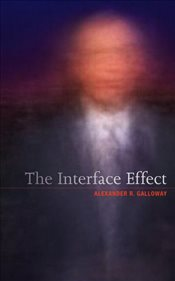 Interface Effect - Galloway, Alexander R