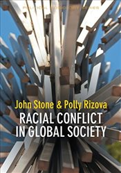 Racial Conflict in Global Society   - Stone, John