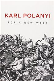 For a New West : Essays, 1919-1958 - Polanyi, Karl