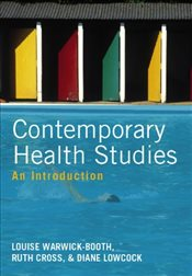 Contemporary Health Studies : An Introduction - Warwick-Booth, Louise
