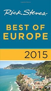 Rick Steves Best of Europe 2015 - Steves, Rick