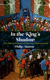 In the Kings Shadow - Manow, Philip