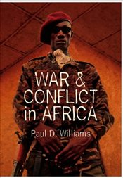 War and Conflict in Africa - Williams, Paul D.