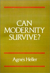 Can Modernity Survive - Heller, Agnes