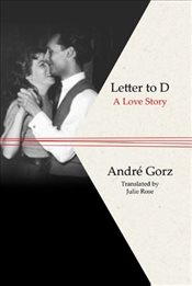 Letter to D - Gorz, Andre