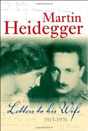 Letters to His Wife : 1915-1970 - Heidegger, Martin