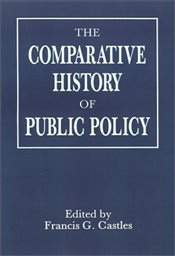 Comparative History of Public Policy - Castles, Francis G.