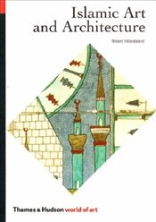 Islamic art and Architecture - Hillenbrand, Robert