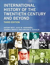 International History of the Twentieth Century and Beyond - Best, Anthony