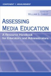 Assessing Media Education: A Resource Handbook for Educators and Administrators: Component 1: Measur -