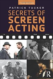 Secrets of Screen Acting - Tucker, Patrick