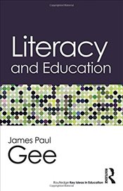 Literacy and Education  - Gee, James Paul