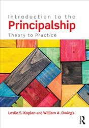 Introduction to the Principalship : Theory to Practice - Kaplan, Leslie S.