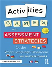 Activities, Games, and Assessment Strategies for the World Language Classroom - Zimmer, Amy Buttner