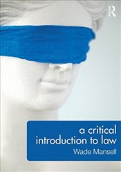 Critical Introduction to Law - Mansell, Wade