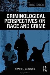 Criminological Perspectives on Race and Crime  - Gabbidon, Shaun L.