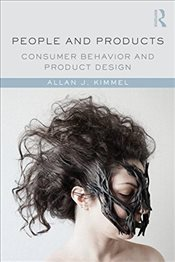 People and Products : Consumer Behavior and Product Design - Kimmel, Allan J.